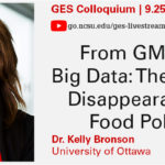From GMOs to Big Data: the curious disappearance of food politics - Kelly Bronson, 9/25/18 Colloquium