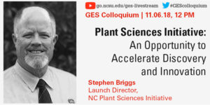 6986ae08cd0b96 Steve Briggs joined NC State s College of Agriculture and Life Sciences in  August 2017 as the NC Plant Sciences Initiative (NC PSI) Launch Director.