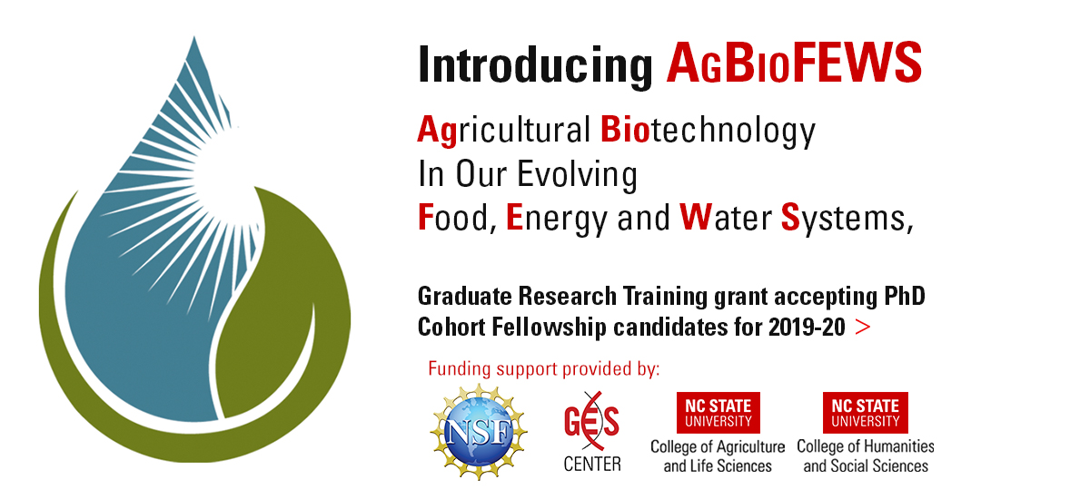Introducing AgBioFEWS | Agricultural Biotechnology in Our Evolving Food, Energy, and Water Systems - apply at go.ncsu.edu/agbiofews