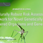 Procedurally Robust Risk Assessment Framework for Novel Genetically Engineered Organisms and Gene Drives Jennifer Kuzma First published: 08 March 2019 https://doi.org/10.1111/rego.12245