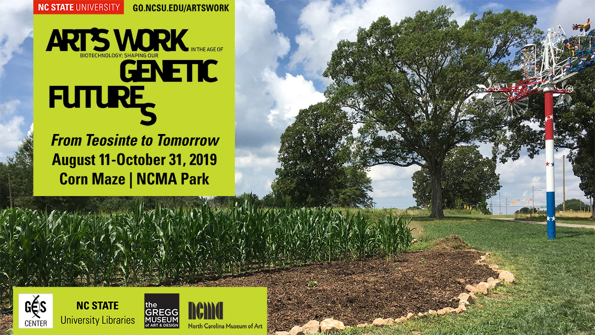 Art's Work/Genetic Futures Corn Maze: From Teosinte to Tomorrow. Aug 11-Oct 31, 2019 | NC Museum of Art Park