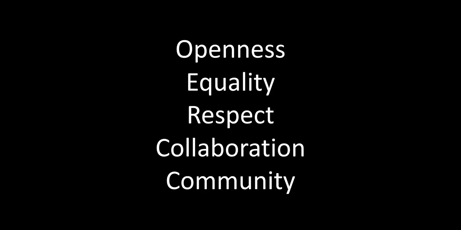 Openness - Equality - Respect - Collaboration - Community